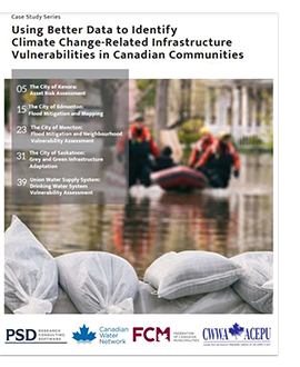 Cover of case studies series titled: Using Better Data to Identify Climate Change-Related Infrastructure Vulnerabilities in Canadian Communities.